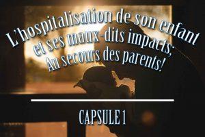 au-SECOURS-DES-PARENTS_capsule1